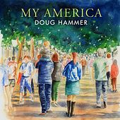 My America by Doug Hammer