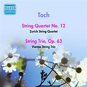 Toch: String Quartet No. 12 / String Trio, Op. 63 (1958) by Various Artists