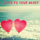 Listen to Your Heart de Various Artists