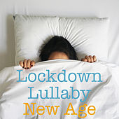 Lockdown Lullaby New Age by Various Artists