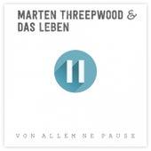 Von allem ne Pause von Marten Threepwood & Das Leben