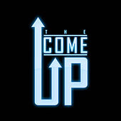 THE COME UP von 705kenny