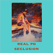 Seclusion by Real PD
