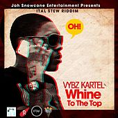 Whine To The Top - Single by VYBZ Kartel
