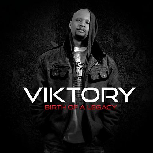 Birth of a Legacy Vol. 1 by Viktory