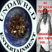 Dj Ty Killa Presents Undawrldmixtape Vol.1.