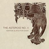 Ignition Slated for Eight by Asteroid No. 4