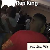 Wine Slow, Pt. 2 von Rap King