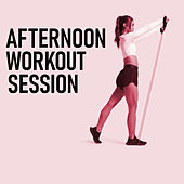 Afternoon Workout Session de Various Artists