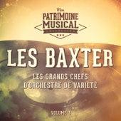 Les Grands Chefs D'orchestre De Variété: Les Baxter, Vol. 3 von Les Baxter