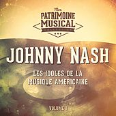 Les Idoles De La Musique Américaine: Johnny Nash, Vol. 1 by Johnny Nash