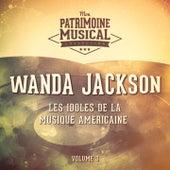 Les Idoles De La Musique Américaine: Wanda Jackson, Vol. 3 von Wanda Jackson