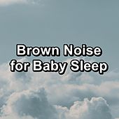 Brown Noise for Baby Sleep by Brown Noise