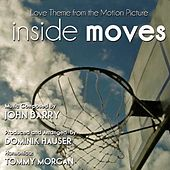 Inside Moves - Love Theme from the Motion Picture (feat. Dominik Hauser & Tommy Morgan) - Single von John Barry