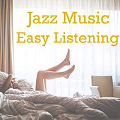 Jazz Music Easy Listening by Various Artists