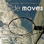 Inside Moves - Theme from the Motion Picture (feat. Dominik Hauser & Tommy Morgan) - Single von John Barry