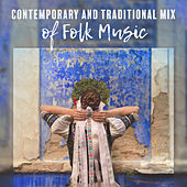 Contemporary and Traditional Mix of Folk Music de Various Artists
