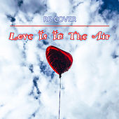 Love Is In The Air (Unplugged) by Recover