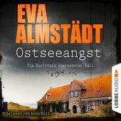 Ostseeangst - Pia Korittkis vierzehnter Fall - Kommissarin Pia Korittki 14 (Ungekürzt) von Eva Almstädt