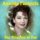 The Princess of Pop (Remastered) by Annette Funicello