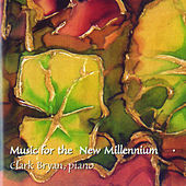 Music for the New Millennium, Vol. 2 by Clark Bryan