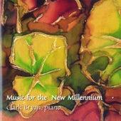Music for the New Millennium, Vol. 2 von Clark Bryan