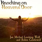 Knocking on Heaven's Door (feat. Robin Gentlewolf) de Jan Michael Looking Wolf
