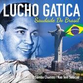 Saudade do Brasil: O Samba Chamou / Nao Tem Solução de Lucho Gatica