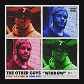 Window (feat. Skyzoo & Von Pea) by The Other Guys