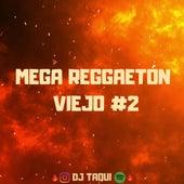 Mega Reggetón Viejo 2 de DJ Taqui