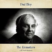 The Remasters (All Tracks Remastered) by Paul Bley