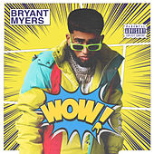 WOW by Bryant Myers