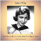 You'd Be so Nice to Come Home To / Easy to Love (All Tracks Remastered) by Anita O'Day