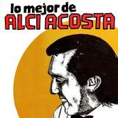 Lo Mejor De by Alci Acosta