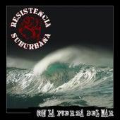Con la Fuerza del Mar by Resistencia Suburbana