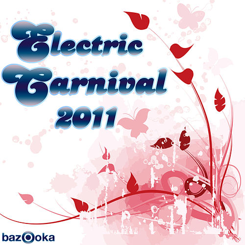 Electric Carnival 2011 by Various Artists