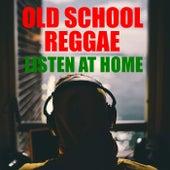 Old School Reggae Listen At Home de Various Artists