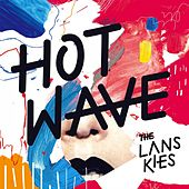 Hot Wave by The Lanskies