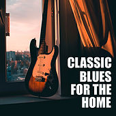 Classic Blues For The Home de Various Artists