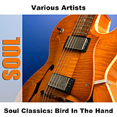 Soul Classics: Bird In The Hand von Various Artists