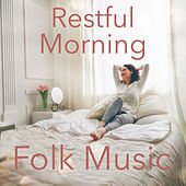Restful Morning Folk Music by Various Artists