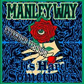 It's Hard Sometimes (Extended Version) de Manleyway