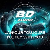 L'amour Toujour (I'll Fly with You) (8D Audio) de 8D Audio Project