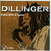Rebel With A Cause -, Vol. 2 Of 2 by Dillinger