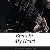 Blues In My Heart (A Music Crusade through Decades) by Various Artists