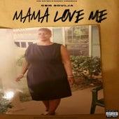 Mama Love Me by Cbm Soulja