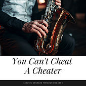 You Can't Cheat A Cheater (A Music Crusade through Decades) de Various Artists
