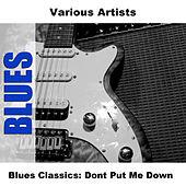 Blues Classics: Dont Put Me Down de Various Artists