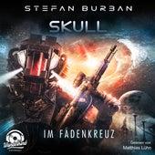 Im Fadenkreuz - Skull, Band 2 (ungekürzt) von Stefan Burban