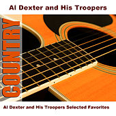 Al Dexter and His Troopers Selected Favorites von Al Dexter & His Troopers